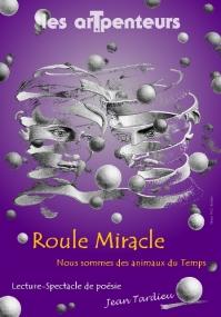 visuel_roulemiracle_lesartpenteurs3